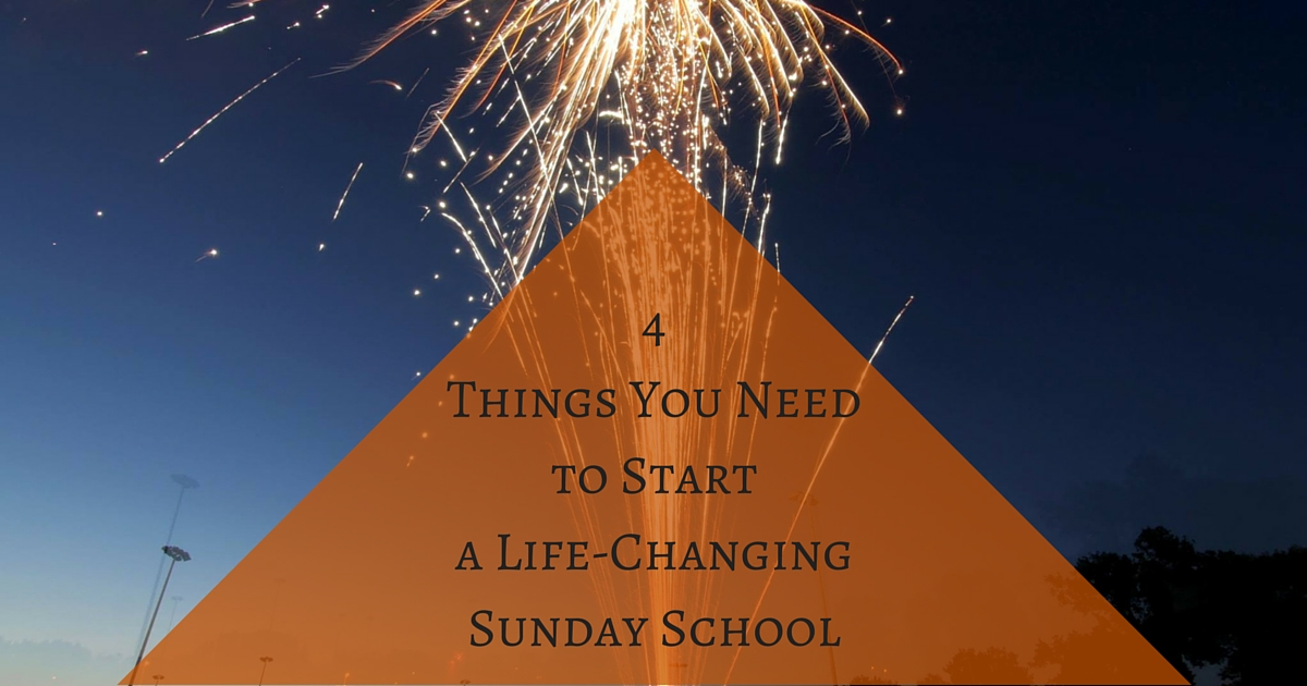 4 Things You Need to Start a Life-Changing Sunday School